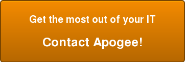 Get the most out of your IT  Contact Apogee!